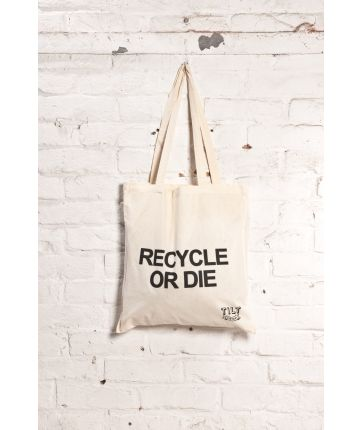 Tote bag Recycle or Die